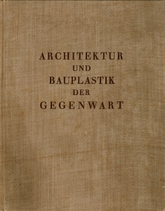 Architektur und Bauplastik der Gegenwart