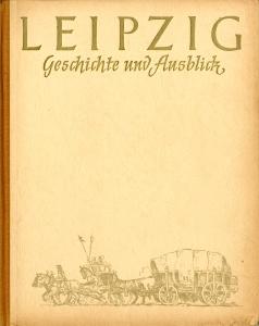 Leipzig Geschichte und Ausblick